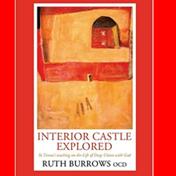 via zoom: 'Interior Castle Explored' by Ruth Burrows ocd, with Bernadette Micallef, Wednesday 20 October, 10.30 to 12.00 noon